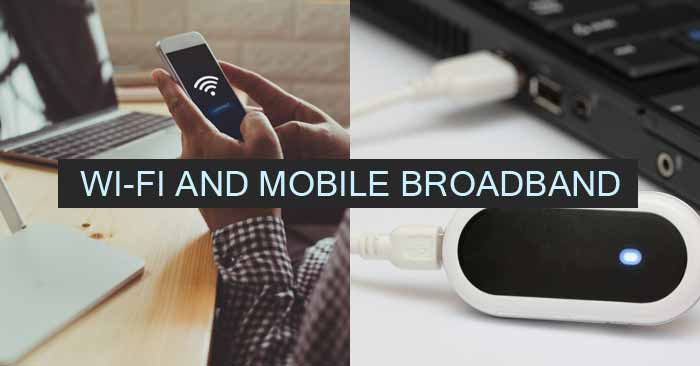 What is the Difference Between Wi-Fi and Mobile Broadband
